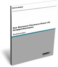 Das Riemann Thomann Kreuz als Gruppenkompass